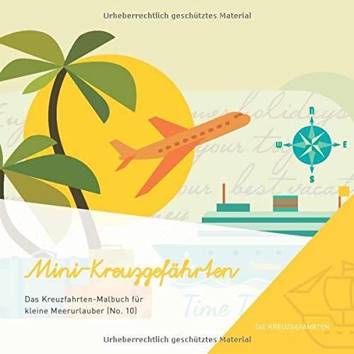 Mini-Kreuzgefährten - Das Kreuzfahrten-Malbuch für kleine Meerurlauber (No. 10)