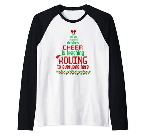 La mejor manera de difundir la alegría de Navidad es enseñar remo divertido Camiseta Manga Raglan