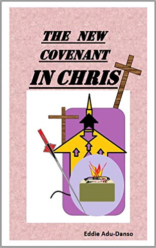 THE NEW COVENANT IN CHRIST (English Edition)