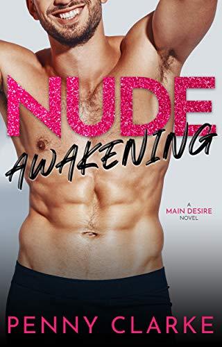 Nude Awakening: A New Adult College Romance (Main Desire Book 1) (English Edition)