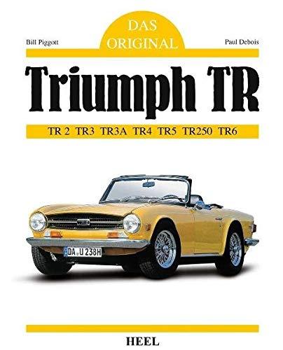 Das Original Triumph TR: TR2 TR3 TR3A TR4 TR5 TR250 TR6)