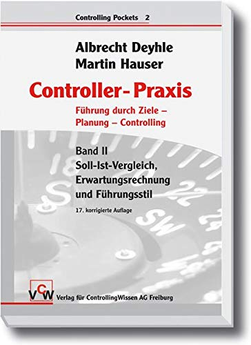 Controller-Praxis: Führung durch Ziele - Planung - Controlling (Controlling Pockets, Band 2)