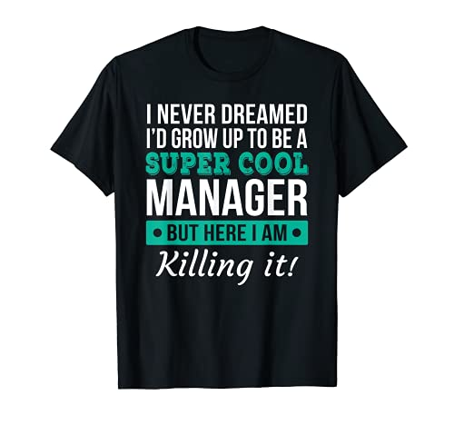 Funny Manager Appreciation Tee Gift T-Shirt