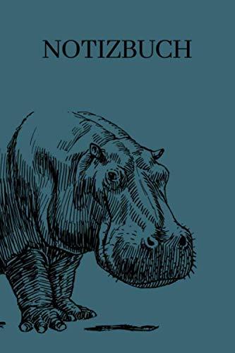 Notizbuch: Notizbuch Weißes Papier Organizer Planer Nilpferd für Männer und Frauen , Mädchen und Jungen   A5 Liebhaber für Nilpferd oder Hippo A5 6x9 Tagebuch 120 Seiten