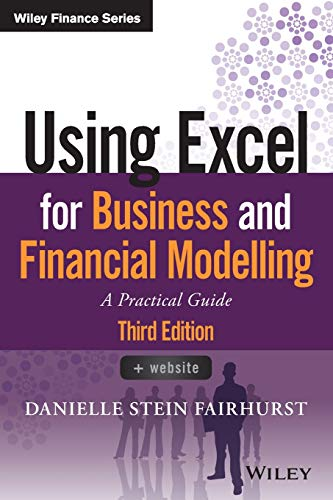 Compare Textbook Prices for Using Excel for Business and Financial Modelling: A Practical Guide Wiley Finance 3 Edition ISBN 9781119520382 by Fairhurst, Danielle Stein