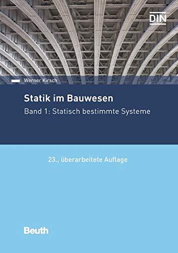 Statik im Bauwesen: Band 1: Statisch bestimmte Systeme (Beuth Praxis)
