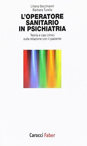L'operatore sanitario in psichiatria. Teoria e casi clinici sulla relazione con il paziente