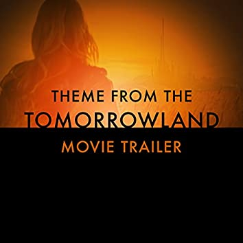 """Theme From the """"Tomorrowland"""" Movie Trailer"""