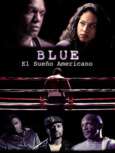 Blue: El sueño Americano [subtitulado]