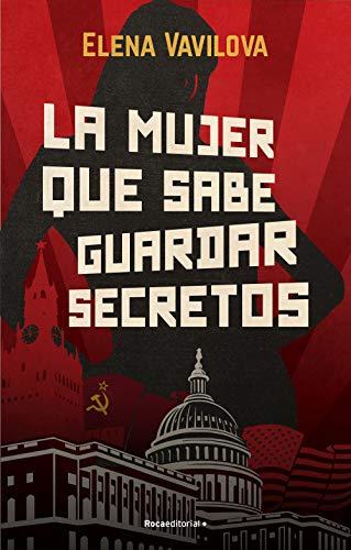 La mujer que sabe guardar secretos. La verdadera historia de los espías rusos en la que se inspira The Americans, la serie de culto de Amazon Prime Video (Thriller y suspense) (Spanish Edition)