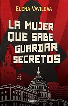 La mujer que sabe guardar secretos. La verdadera historia de los espías rusos en la que se inspira The Americans  la serie de culto de Amazon Prime Video (Thriller y suspense) PDF EPUB Gratis descargar completo