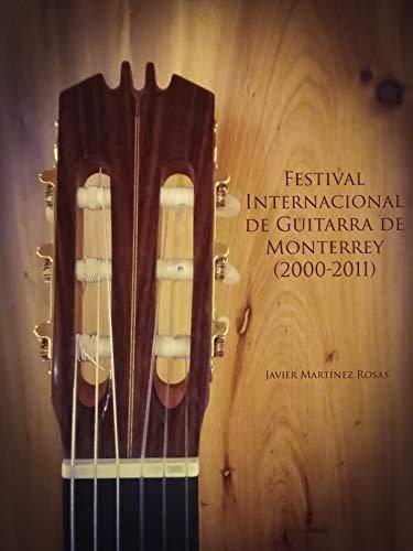 Festival Internacional de Guitarra Monterrey (2000-2011) eBook ...
