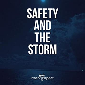 Safety and the Storm