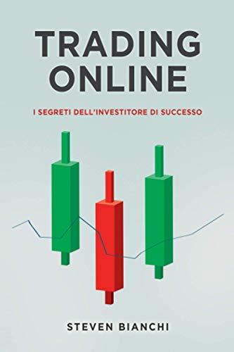 Trading Online: I segreti dell'investitore di successo | Guida completa per principianti