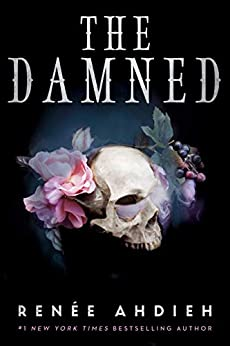 The Damned: a sumptuous and sultry young adult romantic fantasy (The Beautiful) by [Renée Ahdieh]