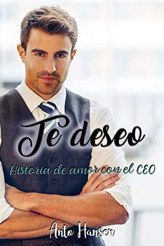 Te deseo: Historia de amor con el CEO