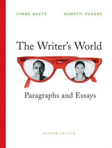 The Writer's World: Paragraphs and Essays (Gaetz/Phadke Developmental Writing)