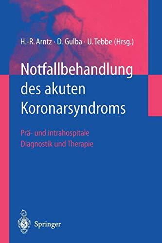 Notfallbehandlung des akuten Koronarsyndroms: Prä- Und Intrahospitale Diagnostik Und Therapie