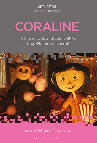 Coraline: A Closer Look at Studio LAIKA's Stop-Motion Witchcraft (Animation: Key Films/Filmmakers)