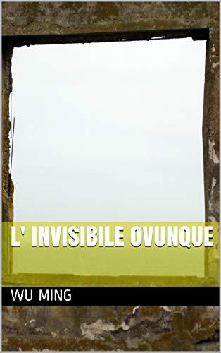 L' INVISIBILE OVUNQUE (Italian Edition)