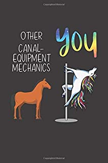 Other Canal-Equipment Mechanics You: Funny Gift Coworker Boss Friend Lined notebook