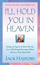 [(I'll Hold You in Heaven)] [By (author) Dr Jack Hayford] published on (June, 2003)