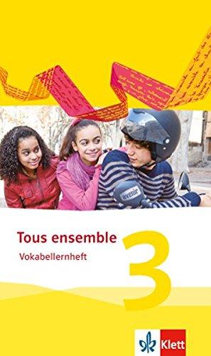 Tous ensemble 3: Vokabellernheft 3. Lernjahr (Tous ensemble. Ausgabe ab 2013)
