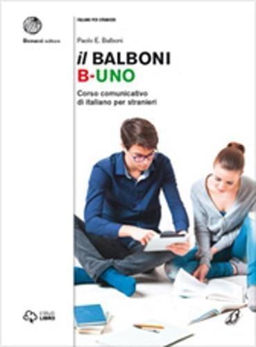 Il Balboni. Corso comunicativo di italiano per stranieri. Livello A1-B2: Volume B1