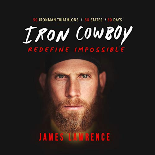Iron Cowboy - Redefine Impossible Audiobook By James Lawrence cover art