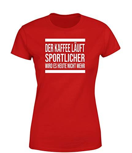 Der Kaffee läuft, Sportlicher Wird es Heute Nicht mehr T-Shirt Damen, Farbe: Rot, Größe: Large