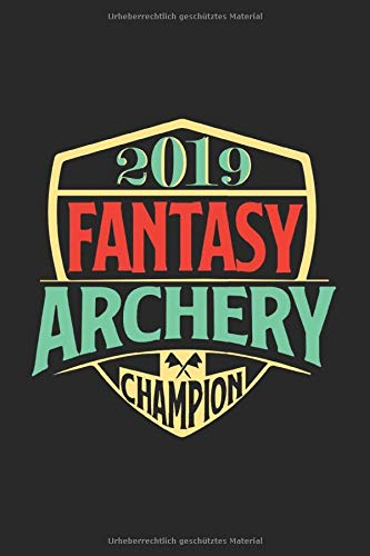 2019 Fantasy Archery Champion: Notebook, Notizheft, Notizbuch für Bogenschießen 6x9 Zoll A5 Dot Grid gepunktet