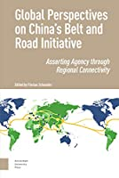 Global Perspectives on China's Belt and Road Initiative: Asserting Agency Through Regional Connectivity