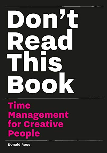 Compare Textbook Prices for Don't Read this Book: Time Management for Creative People  ISBN 9789063694234 by Roos, Donald