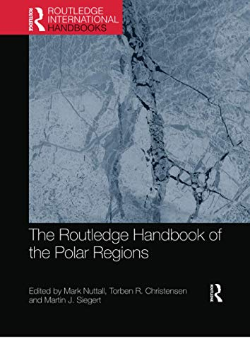 Compare Textbook Prices for The Routledge Handbook of the Polar Regions 1 Edition ISBN 9780367733872 by Nuttall, Mark,Christensen, Torben R,Siegert, Martin