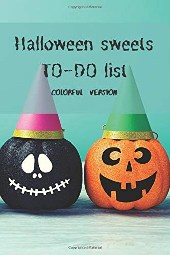 Halloween sweets TO-DO list (colorful version): Awesome halloween themed to do list - 100 pages for every occasion with colored interior