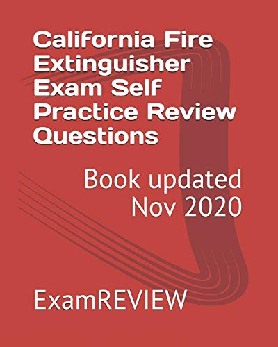 California Fire Extinguisher Exam Self Practice Review Questions