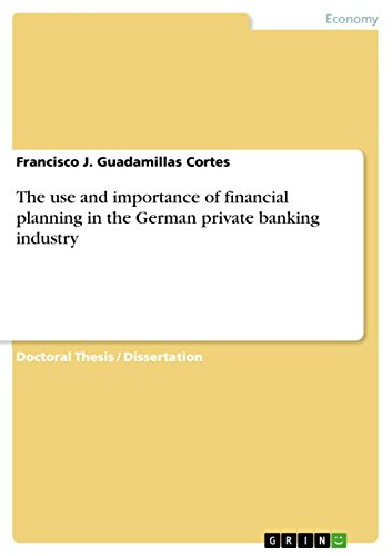 The use and importance of financial planning in the German private banking industry (English Edition)