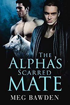 The Alpha's Scarred Mate (Dog Hills Pack Book 1) by [Meg Bawden]