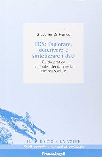 EDS: esplorare, descrivere e sintetizzare i dati. Guida pratica all'analisi dei dati nella ricerca sociale