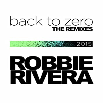 Back To Zero (The 2015 Remixes)