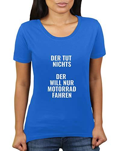 KaterLikoli - Camiseta para mujer, diseño con texto en alemán 'Der TUT Nichts, der Will nur Motorrad Fahren' azul real L