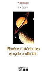 Planètes extérieures et cycles collectifs - La dimension collective de l'astrologie de Liz Greene