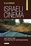 Israeli Cinema: East / West and the Politics of Representation (Library of Modern Middle East Studies)