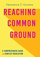 Reaching Common Ground: A Comprehensive Guide to Conflict Resolution
