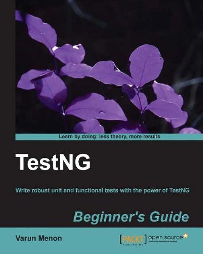 完全に発行する可能性TestNG Beginner's Guide (English Edition)