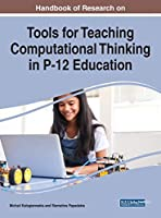 Handbook of Research on Tools for Teaching Computational Thinking in P-12 Education (Advances in Early Childhood and K-12 Education)