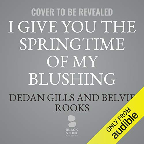 Couverture de I Give You the Springtime of My Blushing Heart