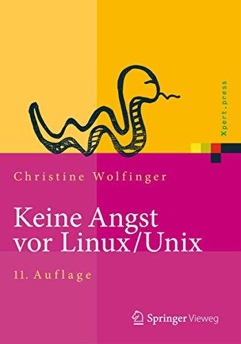 Keine Angst vor Linux/Unix: Ein Lehrbuch für Linux- und Unix-Anwender (Xpert.press)
