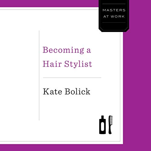 Becoming a Hair Stylist audiobook cover art