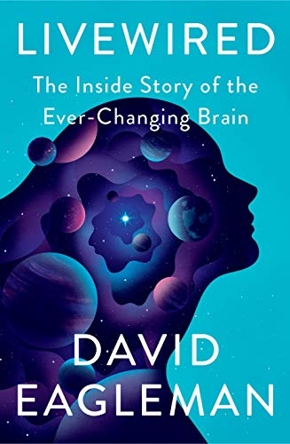 Image of Livewired: The Inside Story of the Ever-Changing Brain